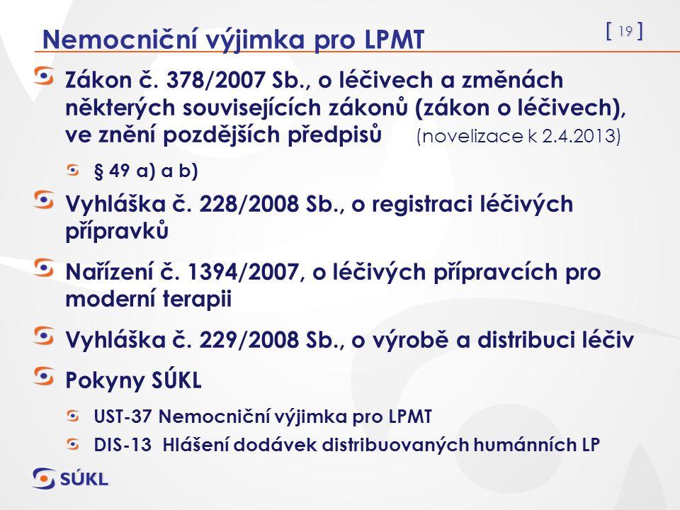 [ 19 ] Nemocniční výjimka pro LPMT Zákon č.