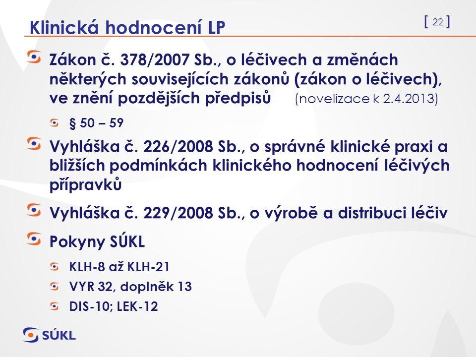 [ 22 ] Klinická hodnocení LP Zákon č.