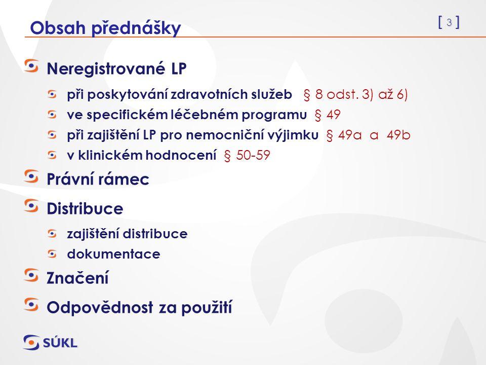 [ 14 ] Specifické léčebné programy (SpLP) § 49 Zajištění nereg.