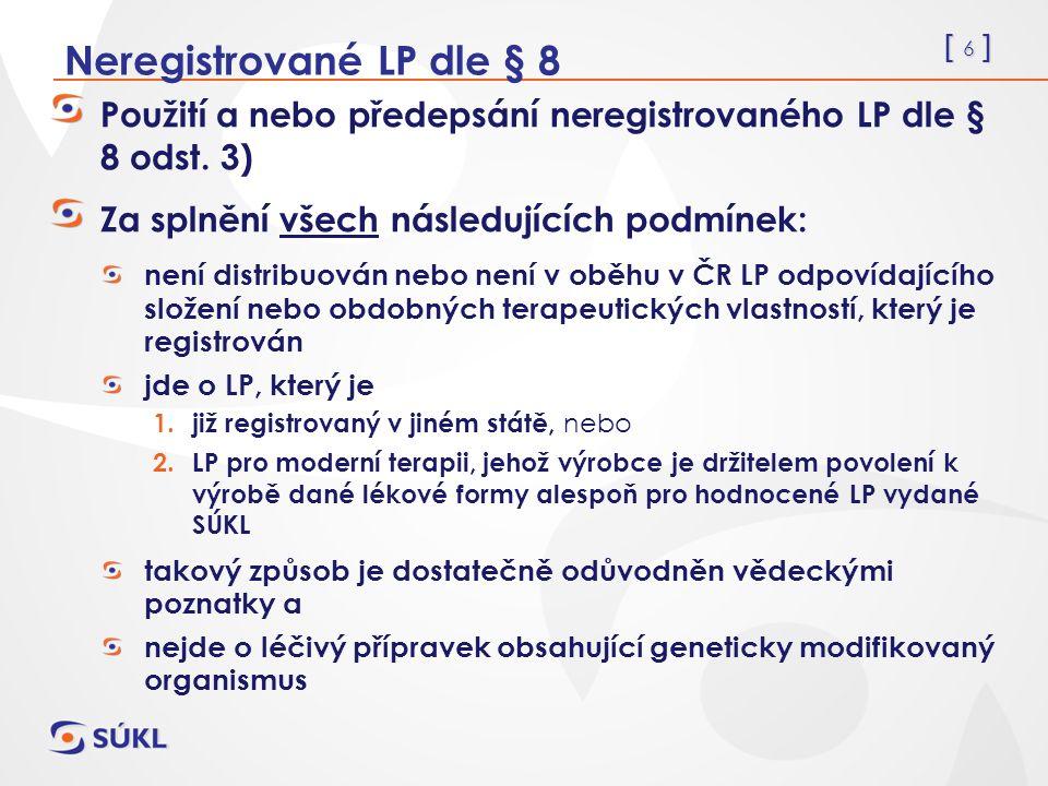 [ 17 ] Specifické léčebné programy (SpLP) § 49 Zajištění distribuce pro LP ve SpLP Distributor výhradní nebo více distrobutorů – uvedeno v žádosti Schválení zajištění distribuce – v rozhodnutí MZ ČR I zde platí ostatní požadavky – pro OPL, radiofarmaka...