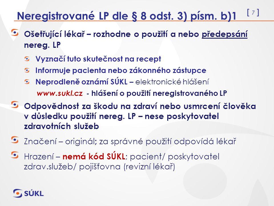 [ 18 ] Zvláštní léčebné programy (ZvLP) § 49 odst.6-8 Zajištění nereg.