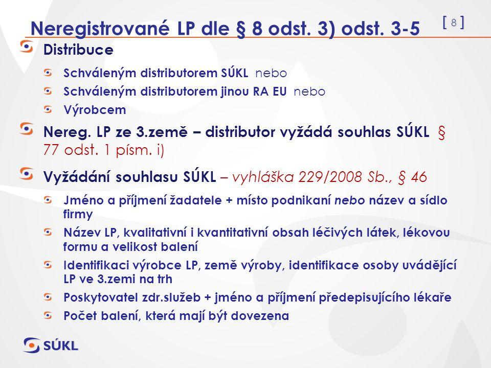 [ 8 ] Neregistrované LP dle § 8 odst. 3) odst.