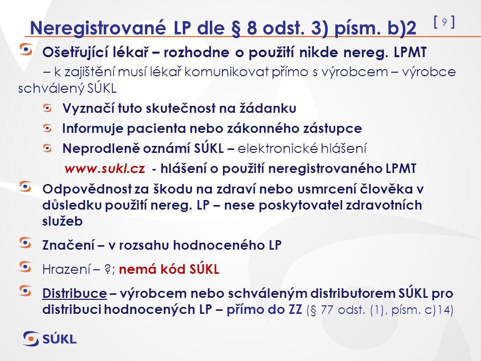 [ 20 ] Nemocniční výjimka (NV-LPMT) § 49a) a b) NV – pouze na území ČR – použití nereg.