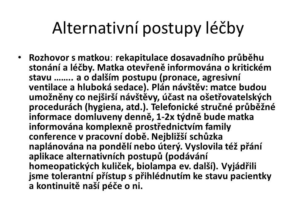 Alternativní postupy léčby Rozhovor s matkou: rekapitulace dosavadního průběhu stonání a léčby.