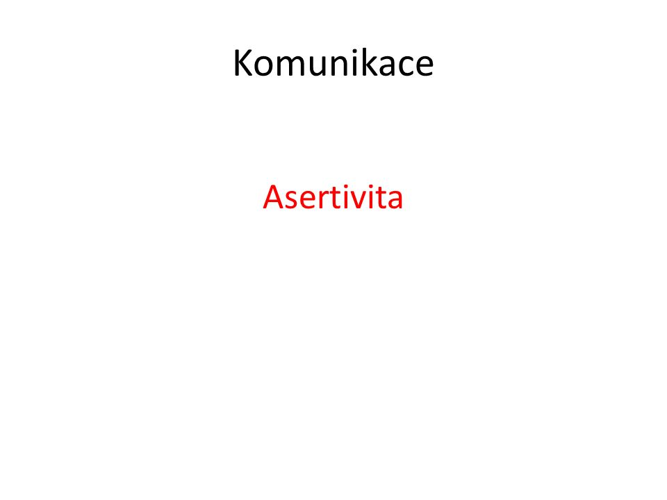 Komunikace Asertivita