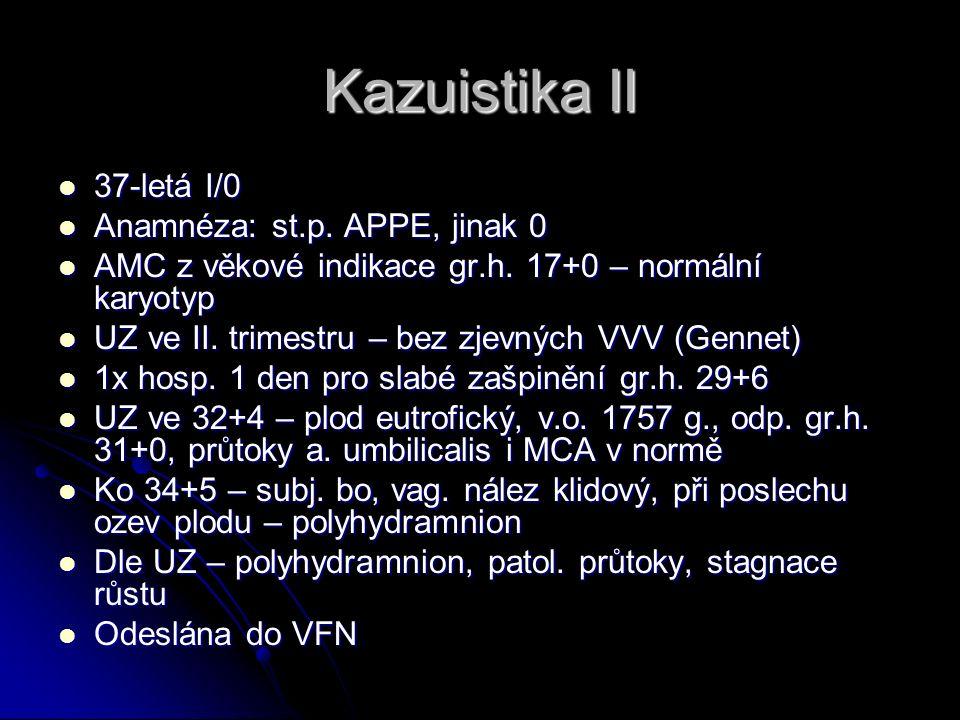 Kazuistika II 37-letá I/0 37-letá I/0 Anamnéza: st.p.