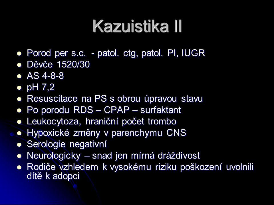 Kazuistika II Porod per s.c. - patol. ctg, patol.