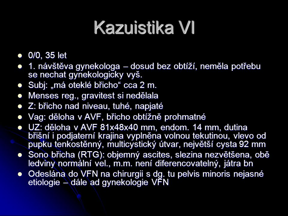Kazuistika VI 0/0, 35 let 0/0, 35 let 1.