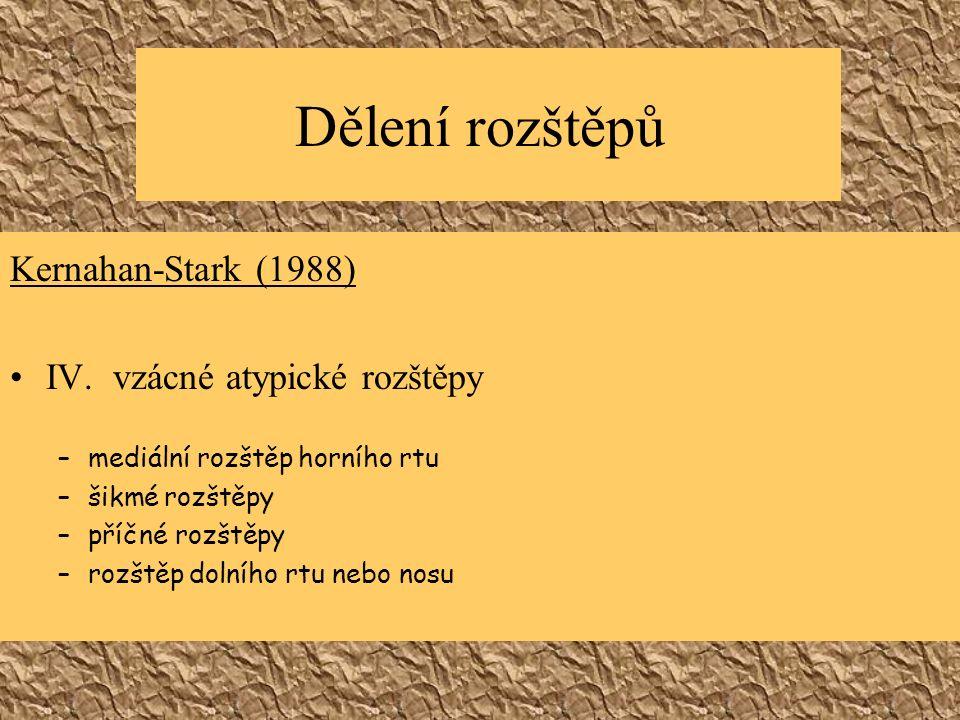 Dělení rozštěpů Kernahan-Stark (1988) IV.