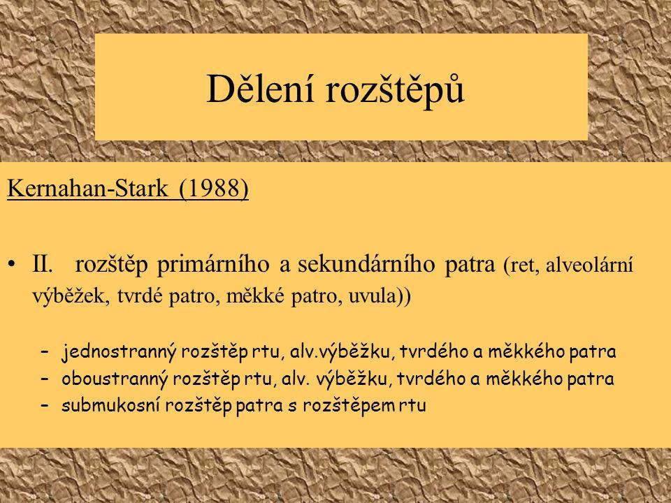 Dělení rozštěpů Kernahan-Stark (1988) III.