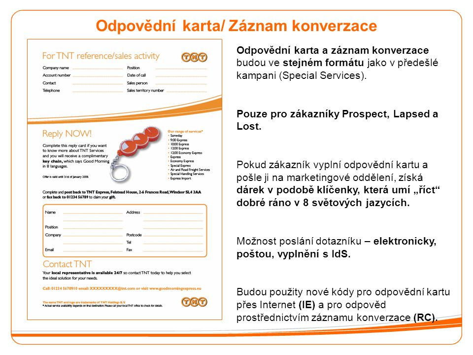 Odpovědní karta/ Záznam konverzace Odpovědní karta a záznam konverzace budou ve stejném formátu jako v předešlé kampani (Special Services).
