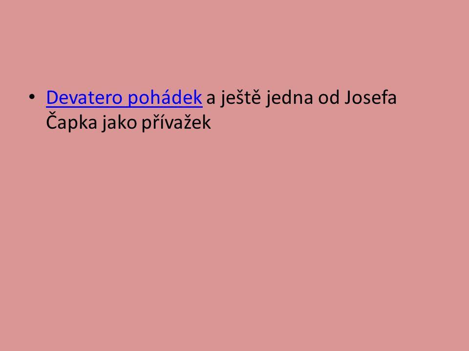 Devatero pohádek a ještě jedna od Josefa Čapka jako přívažek Devatero pohádek
