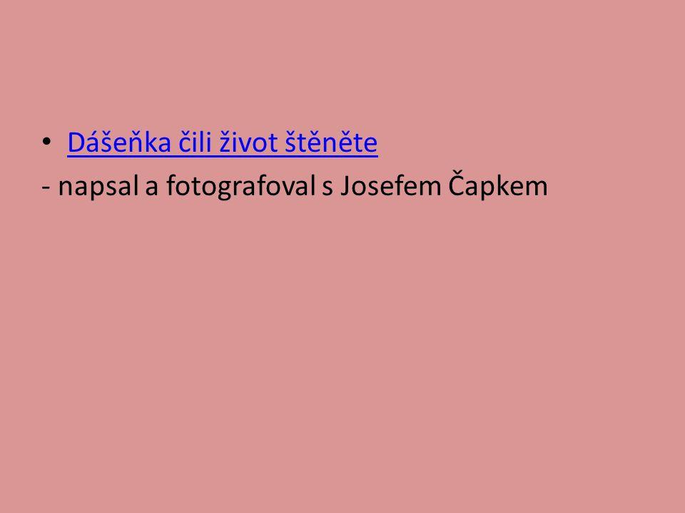 Dášeňka čili život štěněte - napsal a fotografoval s Josefem Čapkem