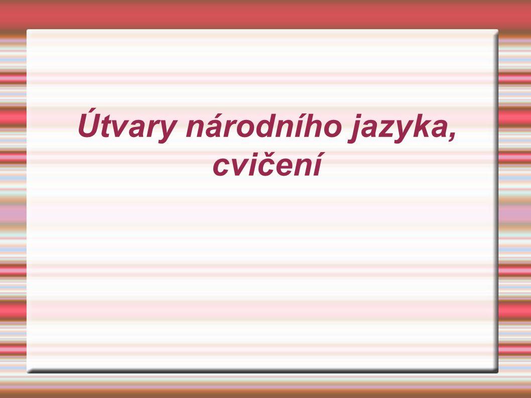 Útvary národního jazyka, cvičení