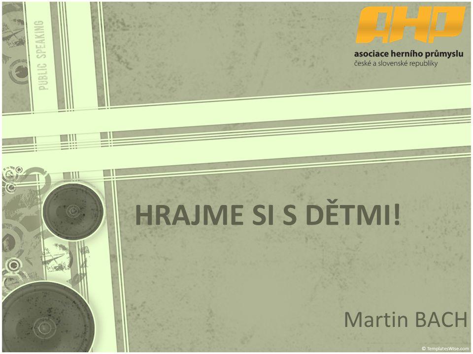 HRAJME SI S DĚTMI! Martin BACH