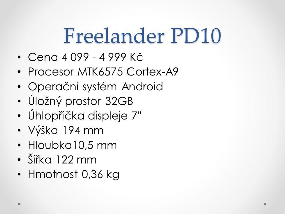 Freelander PD10 Cena 4 099 - 4 999 Kč Procesor MTK6575 Cortex-A9 Operační systém Android Úložný prostor 32GB Úhlopříčka displeje 7 Výška 194 mm Hloubka10,5 mm Šířka 122 mm Hmotnost 0,36 kg