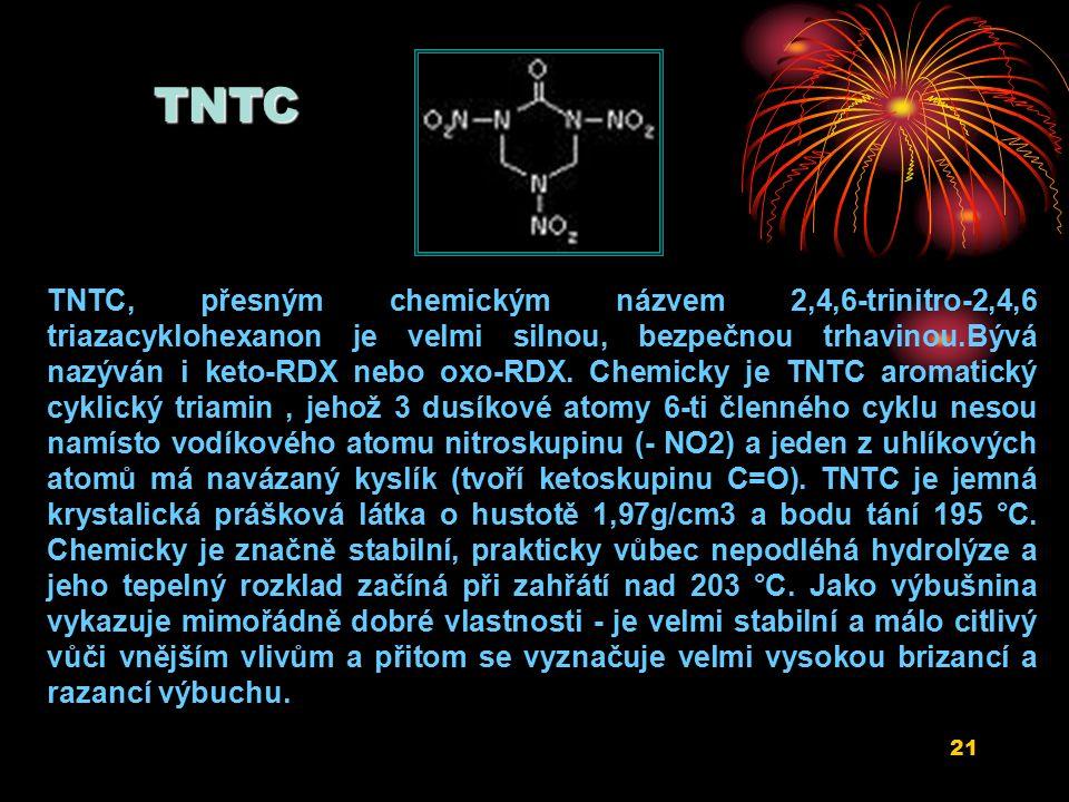 21 TNTC, přesným chemickým názvem 2,4,6-trinitro-2,4,6 triazacyklohexanon je velmi silnou, bezpečnou trhavinou.Bývá nazýván i keto-RDX nebo oxo-RDX.