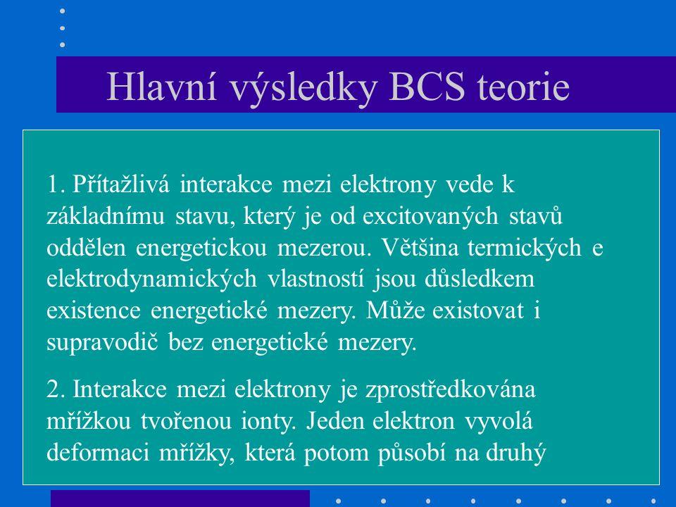 Hlavní výsledky BCS teorie 1.