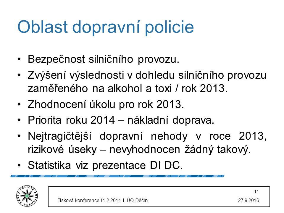 Oblast dopravní policie Bezpečnost silničního provozu. Zvýšení výslednosti v dohledu silničního provozu zaměřeného na alkohol a toxi / rok 2013. Zhodn