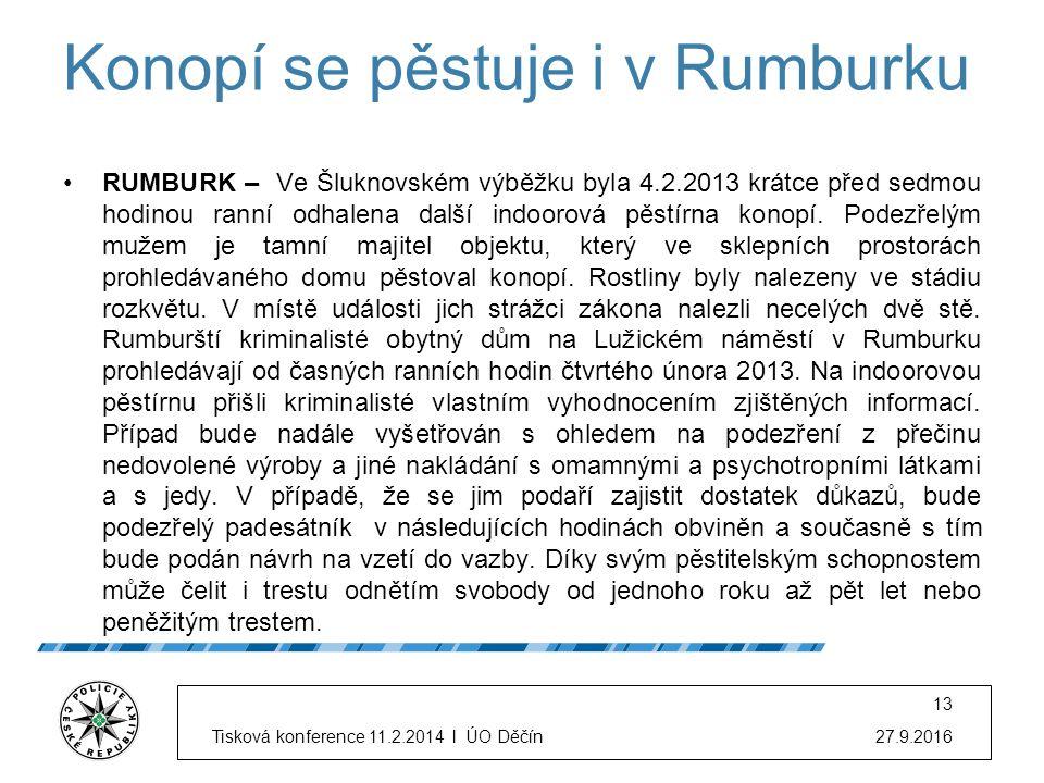 Konopí se pěstuje i v Rumburku RUMBURK – Ve Šluknovském výběžku byla 4.2.2013 krátce před sedmou hodinou ranní odhalena další indoorová pěstírna konopí.