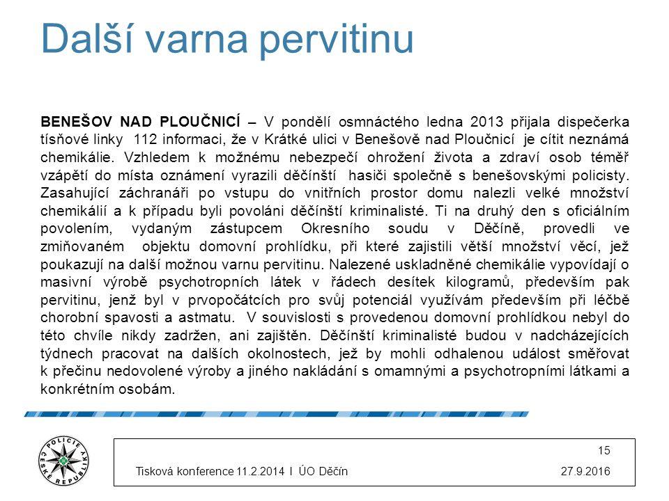 Další varna pervitinu BENEŠOV NAD PLOUČNICÍ – V pondělí osmnáctého ledna 2013 přijala dispečerka tísňové linky 112 informaci, že v Krátké ulici v Benešově nad Ploučnicí je cítit neznámá chemikálie.