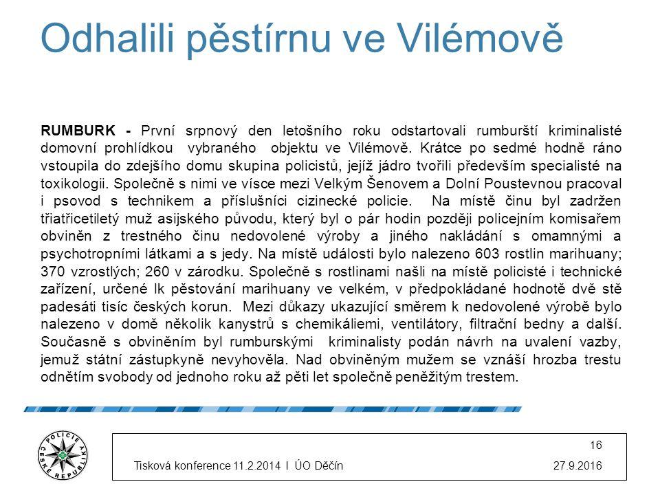 Odhalili pěstírnu ve Vilémově RUMBURK - První srpnový den letošního roku odstartovali rumburští kriminalisté domovní prohlídkou vybraného objektu ve V