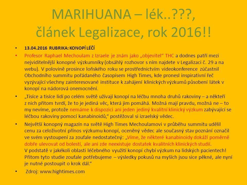 MARIHUANA – lék.. , článek Legalizace, rok 2016!.