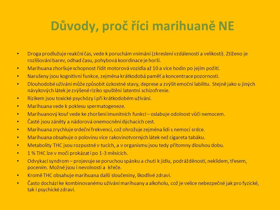 Důvody, proč říci marihuaně NE Droga prodlužuje reakční čas, vede k poruchám vnímání (zkreslení vzdáleností a velikostí).