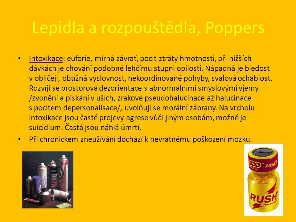 Lepidla a rozpouštědla, Poppers Intoxikace: euforie, mírná závrať, pocit ztráty hmotnosti, při nižších dávkách je chování podobné lehčímu stupni opilosti.