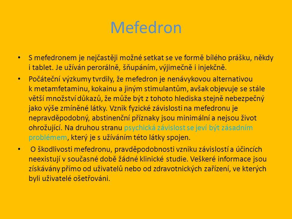 Mefedron S mefedronem je nejčastěji možné setkat se ve formě bílého prášku, někdy i tablet.