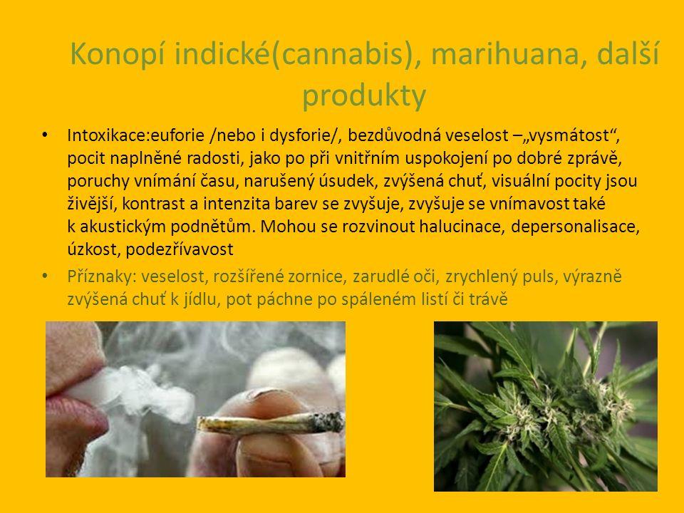 Heroin, Morfin, Braun Intoxikace: výrazná euforie, zamlžení mysli, pocit subjektivní blaženosti.