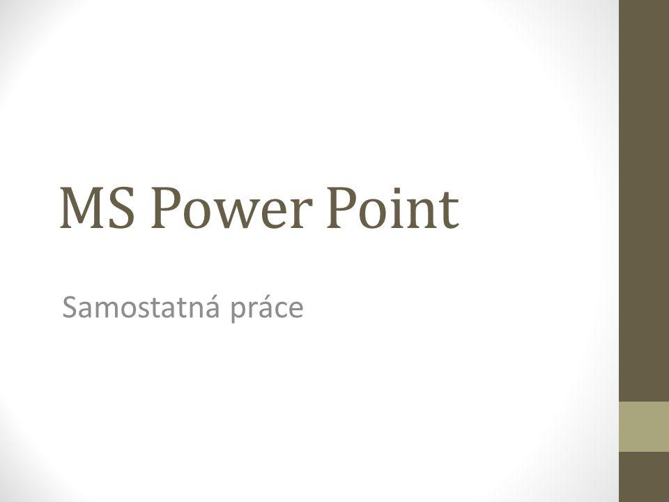 MS Power Point Samostatná práce