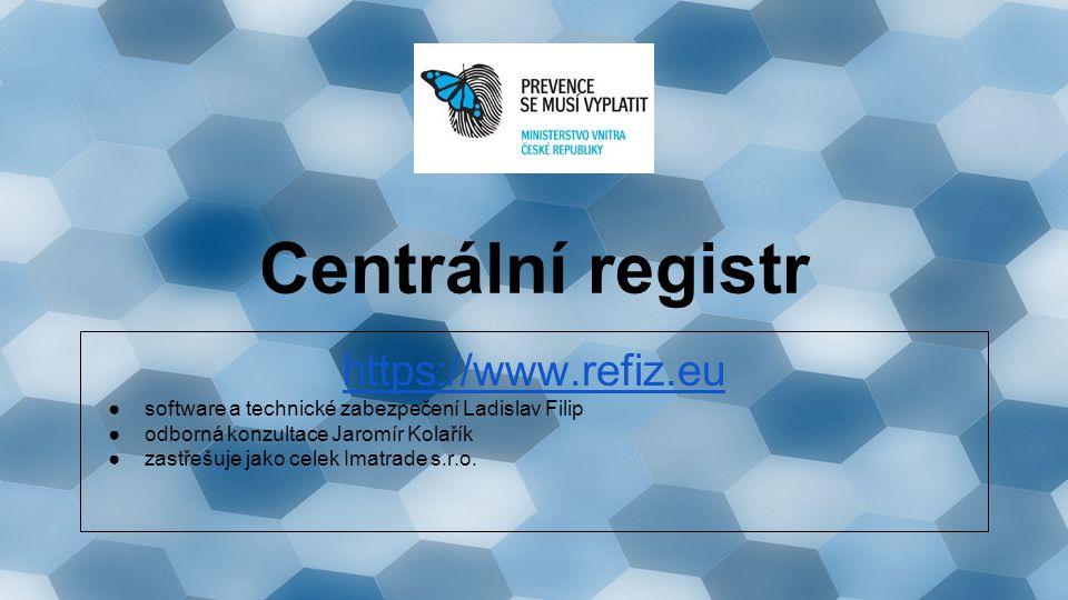 Centrální registr https://www.refiz.eu ●software a technické zabezpečení Ladislav Filip ●odborná konzultace Jaromír Kolařík ●zastřešuje jako celek Imatrade s.r.o.