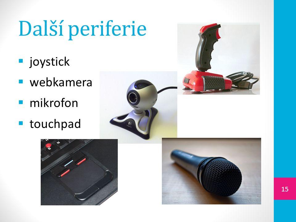 Další periferie  joystick  webkamera  mikrofon  touchpad 15