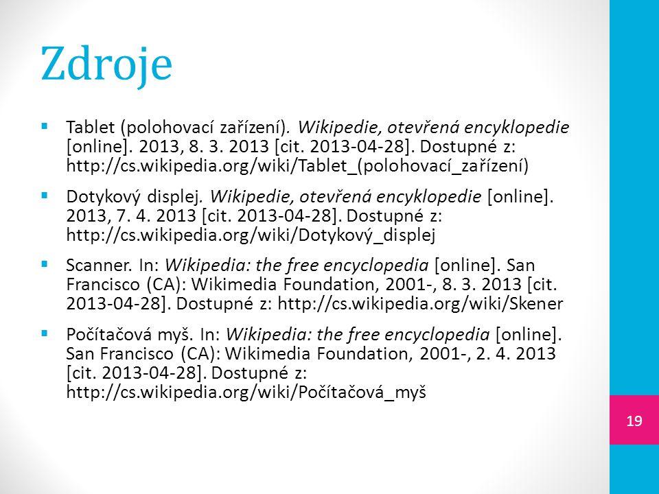 Zdroje  Tablet (polohovací zařízení). Wikipedie, otevřená encyklopedie [online].