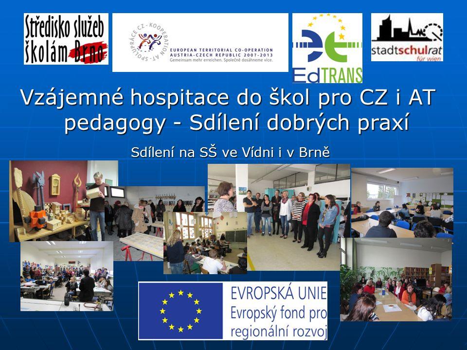 Sdílení na SŠ ve Vídni i v Brně Vzájemné hospitace do škol pro CZ i AT pedagogy - Sdílení dobrých praxí