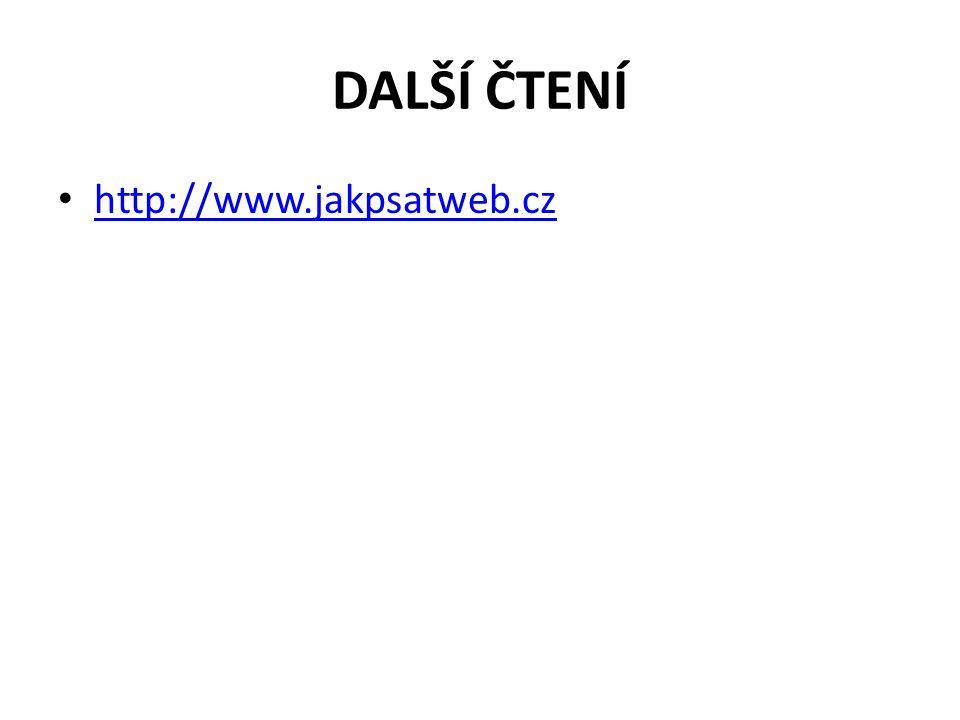 DALŠÍ ČTENÍ http://www.jakpsatweb.cz