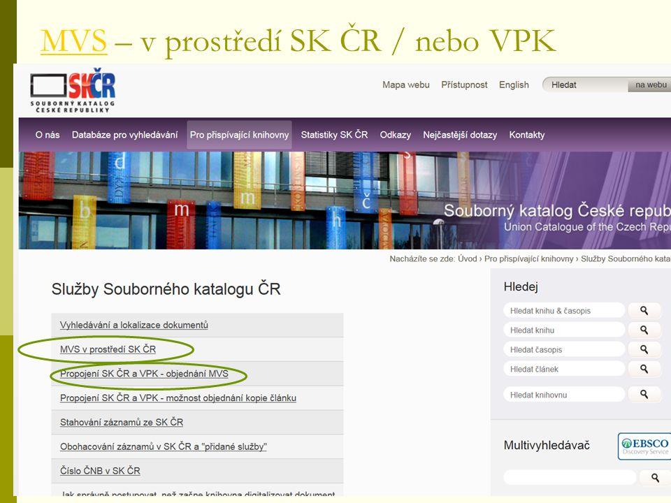 MVSMVS – v prostředí SK ČR / nebo VPK
