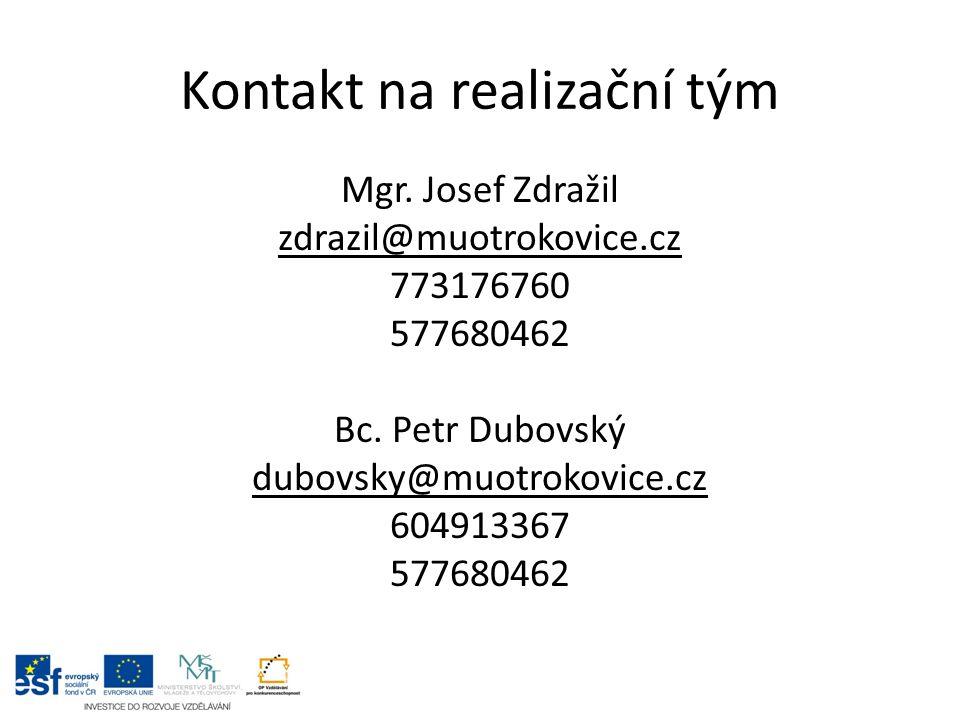Kontakt na realizační tým Mgr. Josef Zdražil zdrazil@muotrokovice.cz 773176760 577680462 Bc. Petr Dubovský dubovsky@muotrokovice.cz 604913367 57768046