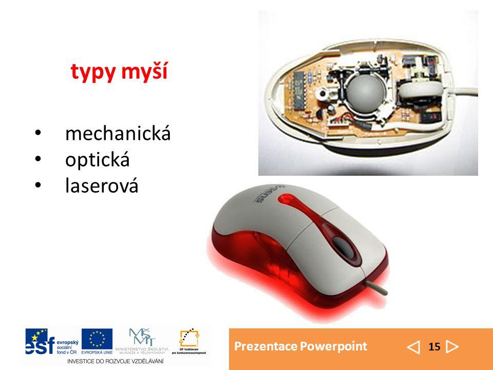 Prezentace Powerpoint 15 mechanická optická laserová typy myší