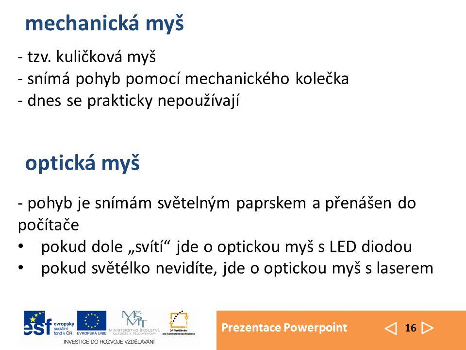Prezentace Powerpoint 16 mechanická myš - tzv.
