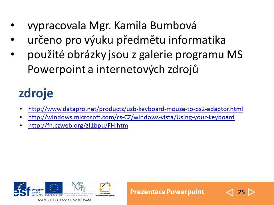 Prezentace Powerpoint 25 vypracovala Mgr.