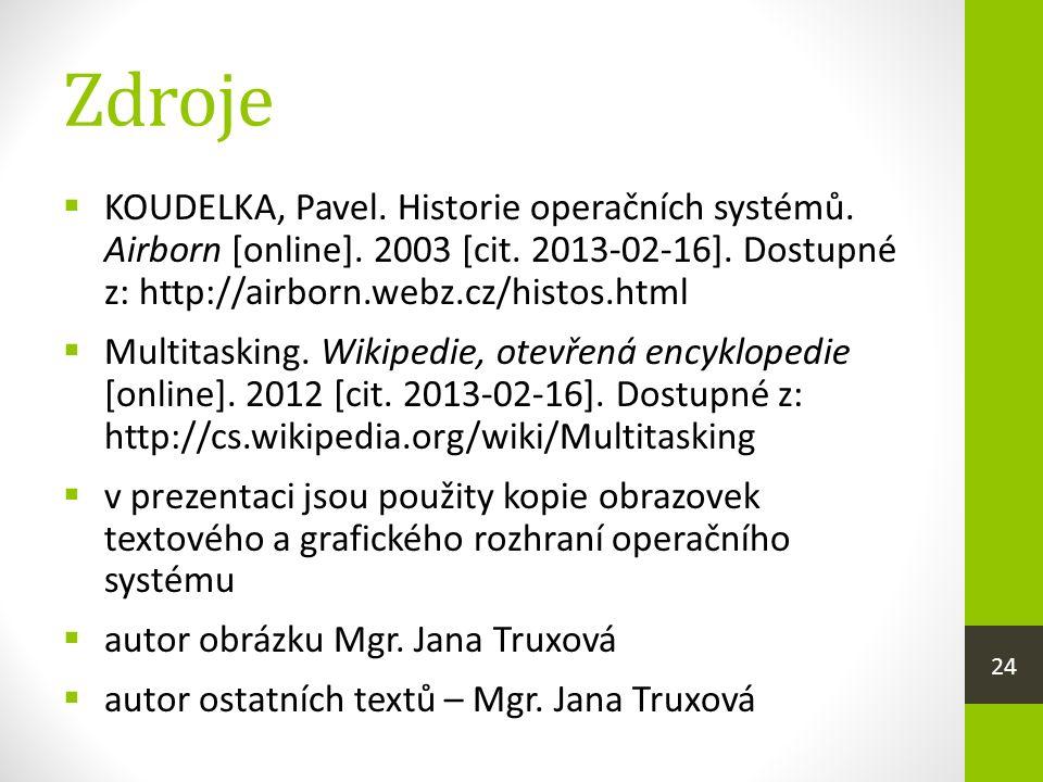 Zdroje  KOUDELKA, Pavel. Historie operačních systémů.