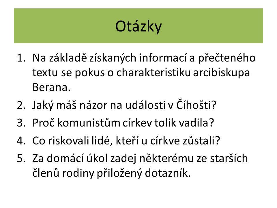 Otázky 1.Na základě získaných informací a přečteného textu se pokus o charakteristiku arcibiskupa Berana.