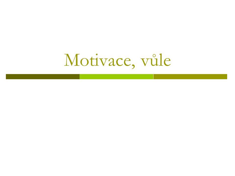 Motivace, vůle