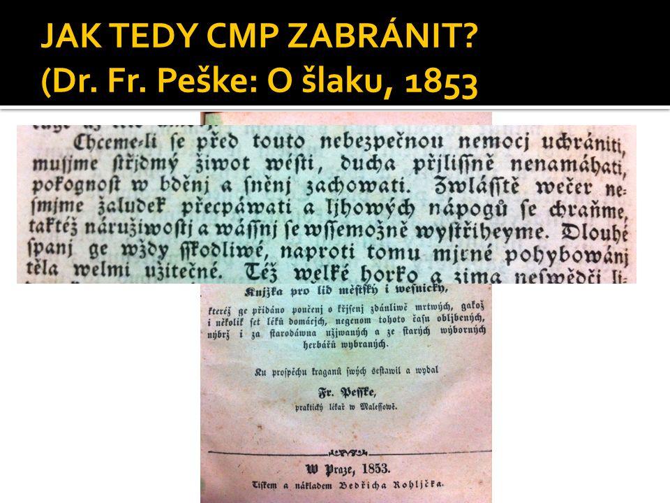 JAK TEDY CMP ZABRÁNIT? (Dr. Fr. Peške: O šlaku, 1853