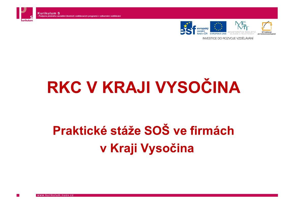 RKC V KRAJI VYSOČINA Praktické stáže SOŠ ve firmách v Kraji Vysočina