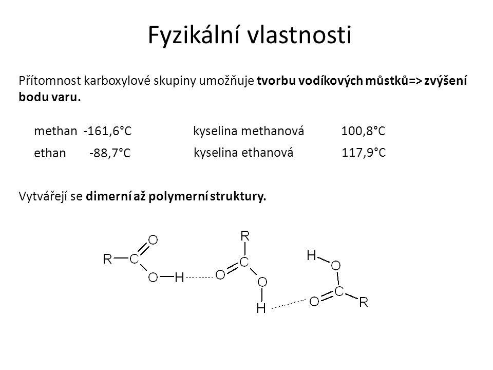 Fyzikální vlastnosti Přítomnost karboxylové skupiny umožňuje tvorbu vodíkových můstků=> zvýšení bodu varu.