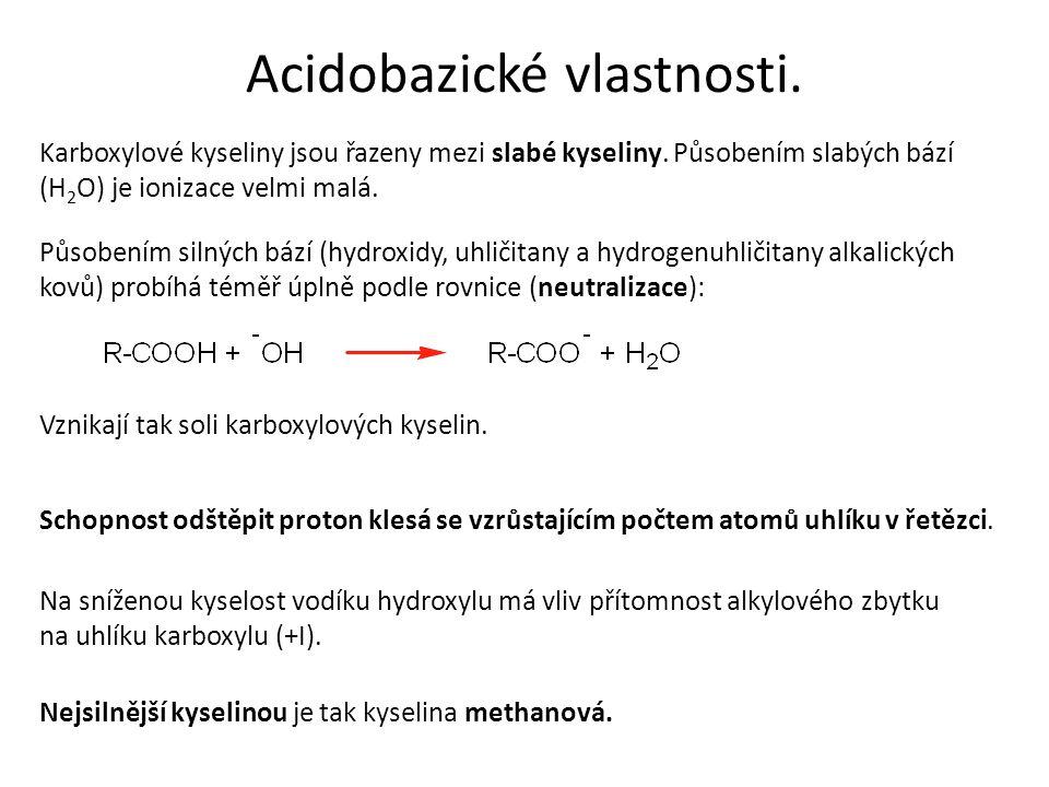 Acidobazické vlastnosti. Karboxylové kyseliny jsou řazeny mezi slabé kyseliny.