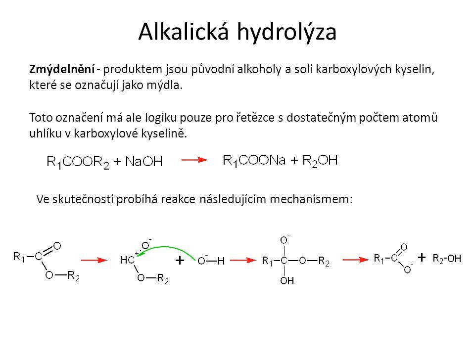 Alkalická hydrolýza Zmýdelnění - produktem jsou původní alkoholy a soli karboxylových kyselin, které se označují jako mýdla.